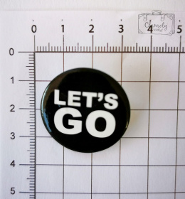 LETS GO BUTTON ~ BLANK MESSAGE ON A BLACK BUTON PIN